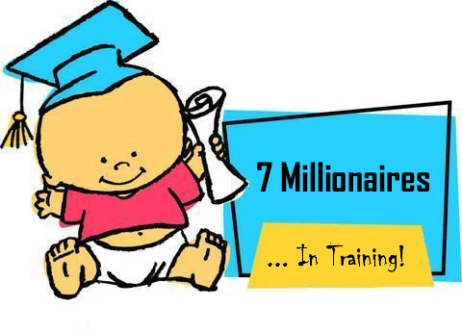 7 Millionaires ... In Training!